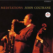 John Coltrane: Meditations [Limited Edition]