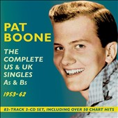 Pat Boone: The  Complete US & UK Singles As & Bs 1953-1962