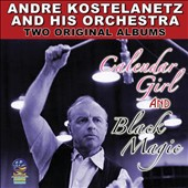 André Kostelanetz & His Orchestra/André Kostelanetz: Calendar Girl/Black Magic