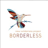 New Wilderness Project: Borderless