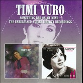 Timi Yuro: Something Bad on My Mind / The Unreleased & Rare Liberty Recordings