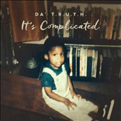 Da' T.R.U.T.H.: It's Complicated [5/13]