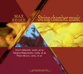 Reger: String Chamber Music / Erich Hobarth, violin; Tatjana Masurenko, viola; Peter Bruns, cello