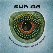 Sun Ra: Fate in a Pleasant Mood/Bad and Beautiful *