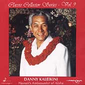 Danny Kaleikini: Hawaii's Ambassador of Aloha, Classic Collector Series, Vol. 9