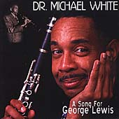 Dr. Michael White (Clarinet): A Song for George Lewis