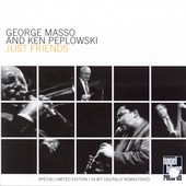 George Masso/Ken Peplowski: Just Friends [Remaster] *