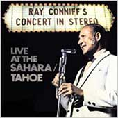 Ray Conniff: Ray Coniff's Concert in Stereo: Live at the Sahara/Tahoe