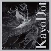 Kayo Dot: Choirs of the Eye