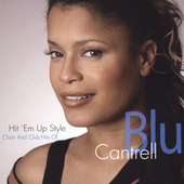 Blu Cantrell: Hit 'Em Up Style: Chart and Club Hits of Blu Cantrell *