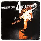 David Murray: Waltz Again