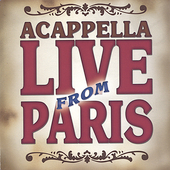 Acappella: Live from Paris