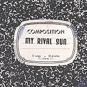 My Rival Sun: Composition