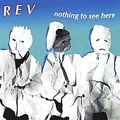 R.E.V.: Nothing to See Here *