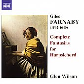 Farnaby: Complete Fantasias for Harpsichord / Glen Wilson