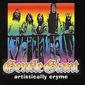 Gentle Giant: Artistically Cryme