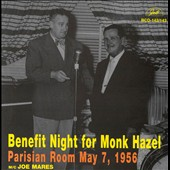 Monk Hazel: Benefit Night/Parisian Room May 7, 1956
