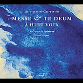 Charpentier: Messe & Te Deum &#224; huit voix / Niquet
