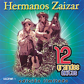 Los Hermanos Zaizar: 12 Grandes Exitos Volumen 1 [Limited]