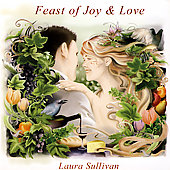 Laura Sullivan: Feast of Joy & Love