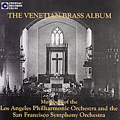 The Venetian Brass Album - Gabrieli, Frescobaldi, etc