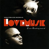 Original Broadway Cast: Love Musik: A New Broadway Musical [Original Broadway Cast Recording]