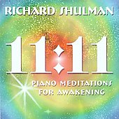 Richard Shulman: 11:11: Piano Meditations for Awakening