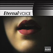 Eternal Voice - von Bingen, Lassus, Dunstable, Tallis, Gesualdo, etc