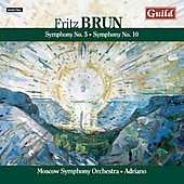Fritz Brun: Symphony no 5 & 10 / Adriano, Moscow Symphony Orchestra