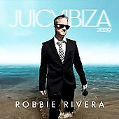 Robbie Rivera (Dance): Juicy Ibiza 2009