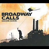 Broadway Calls: Good Views, Bad News [Digipak]