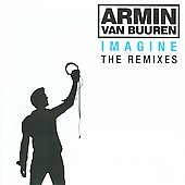 Armin van Buuren: Imagine: The Remixes [International Edition]