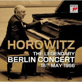 Legendary Berlin Concert 18 May, 1986 / Vladimir Horowitz