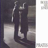 Rickie Lee Jones: Pirates