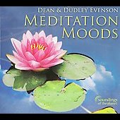 Dean Evenson/Dudley Evenson: Meditation Moods [Digipak]