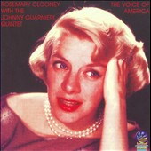 Johnny Guarnieri Quintet/Rosemary Clooney: The Voice of America *
