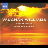 Vaughan Williams: Sancta Civitas; Dona Nobis Pacem