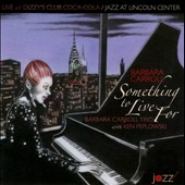 Barbara Carroll Trio/Ken Peplowski/Barbara Carroll: Something to Live For
