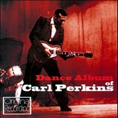 Carl Perkins (Rockabilly): Dance Album of Carl Perkins