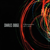 Charles Dodge: A Retrospective (1977-2009)