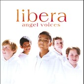 Libera: Angel Voices