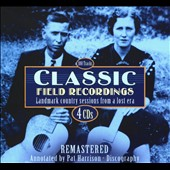 Various Artists: Classic Field Recordings: Landmark Country Sessions from a Lost Era [Slipcase]