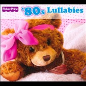 Various Artists: Fisher-Price: '80's Lullabies
