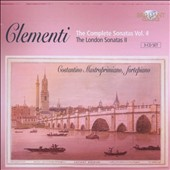 Clementi: The Complete Sonatas, Vol. 4 - The London Sonatas II