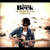 Tom Beck: Superficial Animal [Digipak]