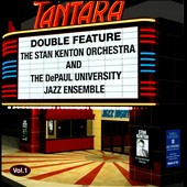 The DePaul University Jazz Ensemble/Stan Kenton Orchestra: Double Feature, Vol. 1