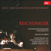 Anton&#237;n Reichenauer: Concertos, Vol. 2