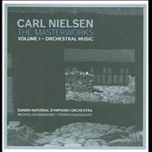 Carl Nielsen: The Masterworks, Vol. 1 - Orchestral Music