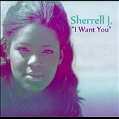 Sherrell J.: I Want You [Single]