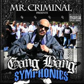 Mr. Criminal: Gang Bang Symphonies [PA]